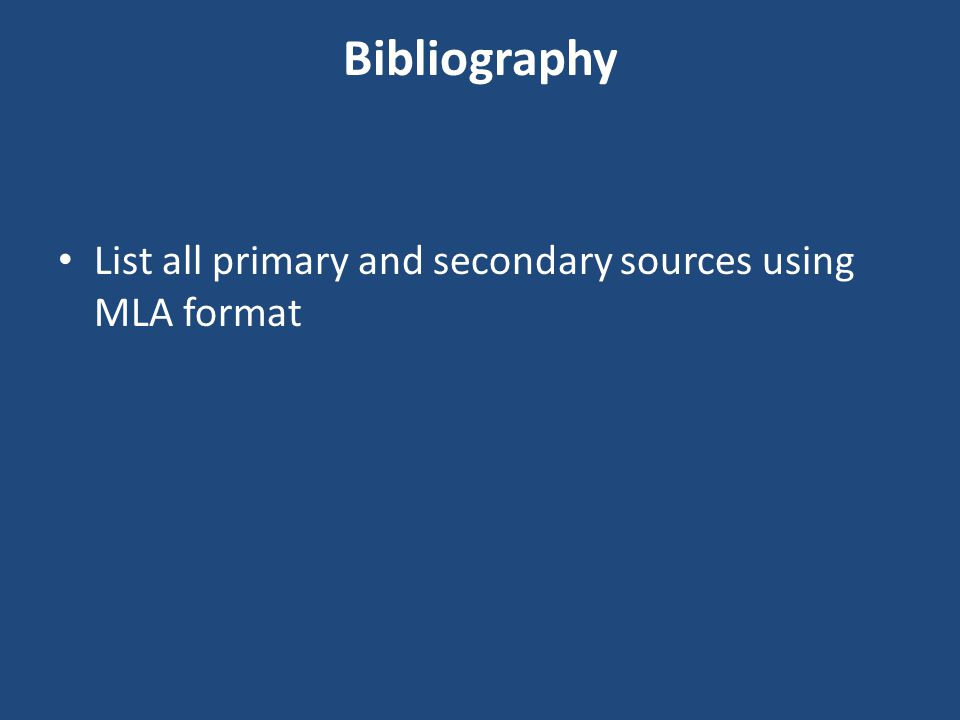 Bibliography List all primary and secondary sources using MLA format
