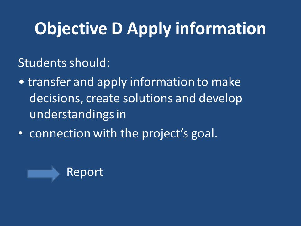 Objective D Apply information