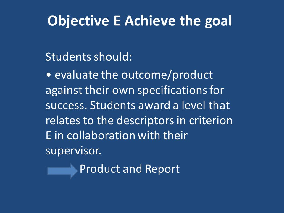 Objective E Achieve the goal