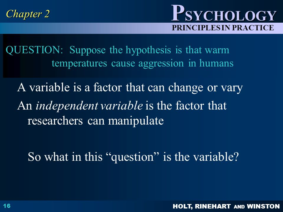 Chapter 2 QUESTION: Suppose the hypothesis is that warm temperatures cause aggression in humans.