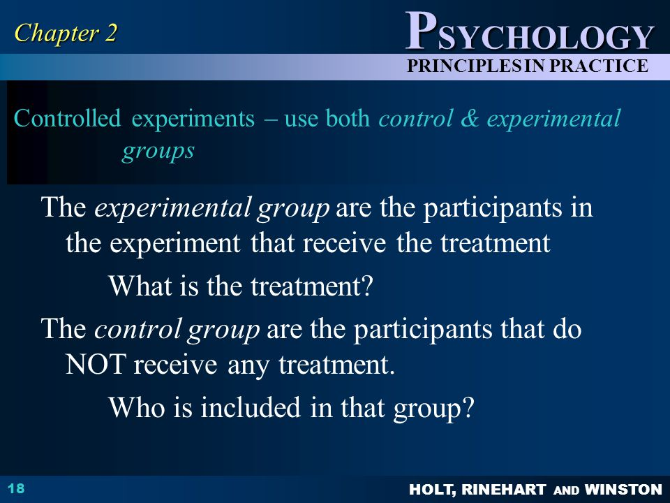Controlled experiments – use both control & experimental groups