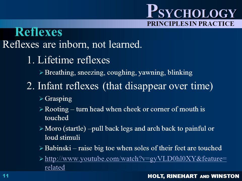 Reflexes Reflexes are inborn, not learned. 1. Lifetime reflexes