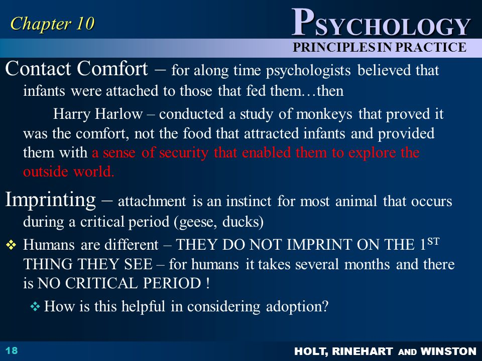 Chapter 10 Contact Comfort – for along time psychologists believed that infants were attached to those that fed them…then.