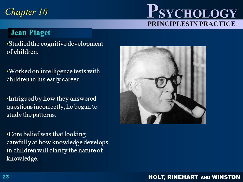 Chapter 10 Jean Piaget Studied the cognitive development of children.