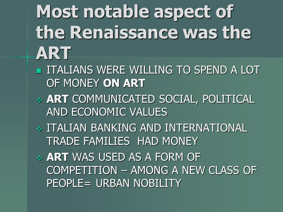 Most notable aspect of the Renaissance was the ART
