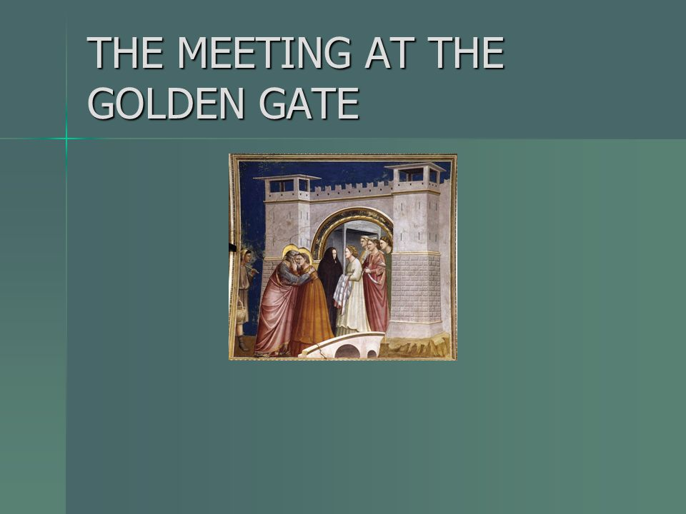 THE MEETING AT THE GOLDEN GATE