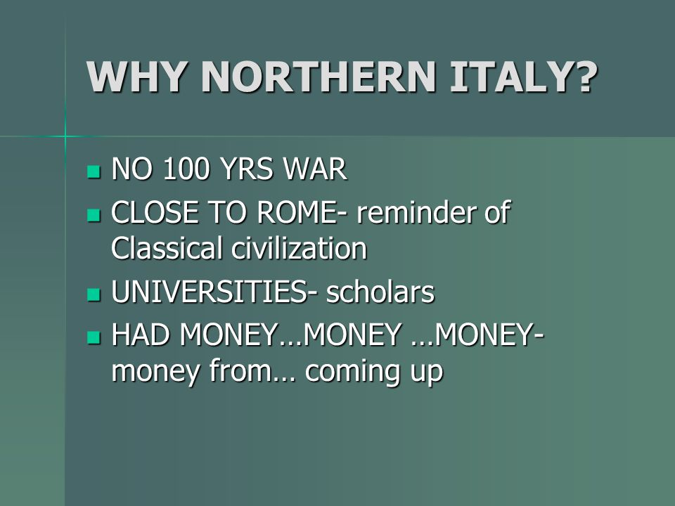 WHY NORTHERN ITALY NO 100 YRS WAR