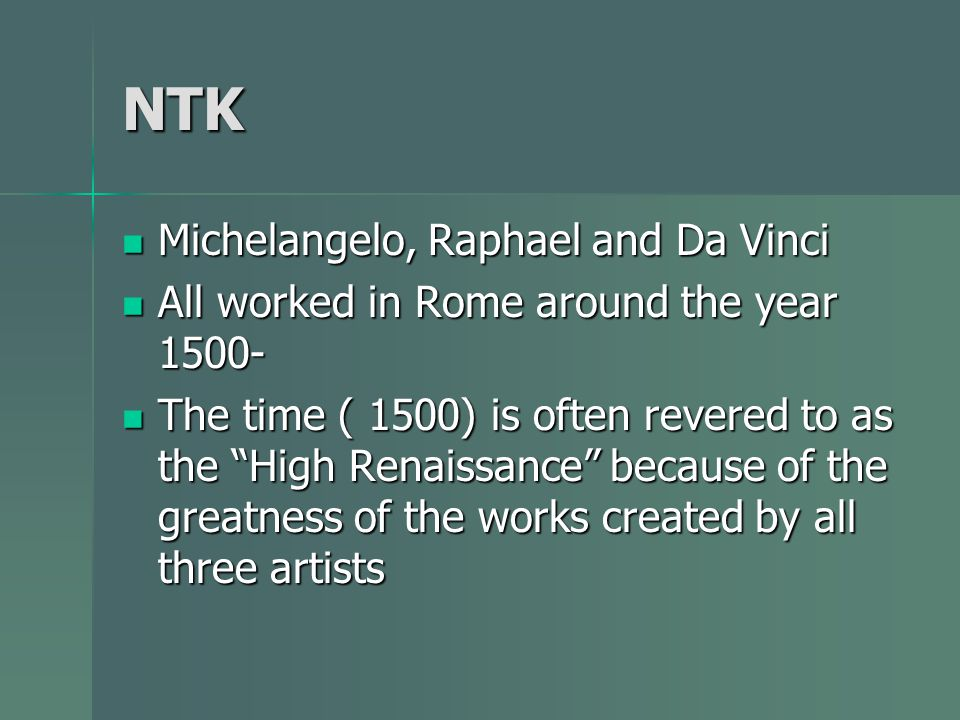 NTK Michelangelo, Raphael and Da Vinci