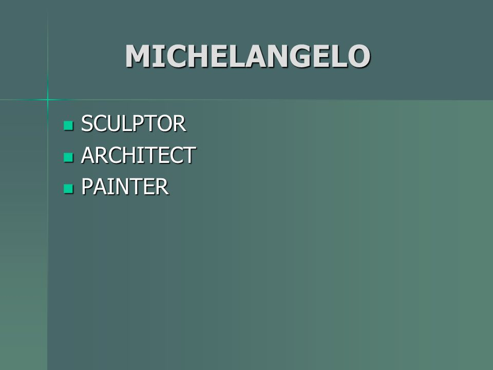 MICHELANGELO SCULPTOR ARCHITECT PAINTER