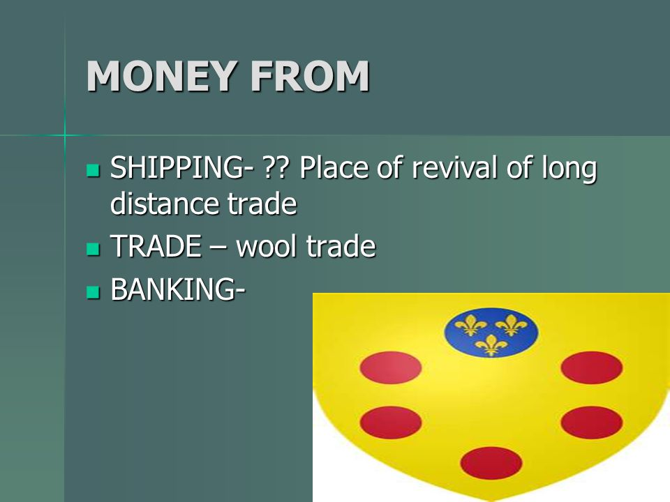 MONEY FROM SHIPPING- Place of revival of long distance trade
