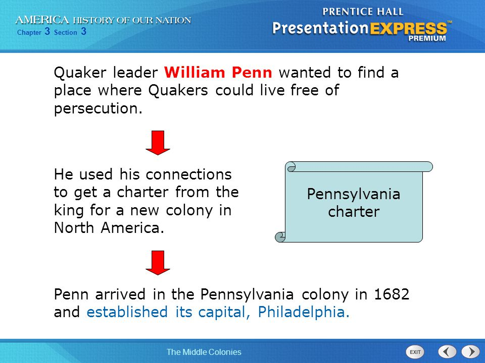 Quaker leader William Penn wanted to find a place where Quakers could live free of persecution.