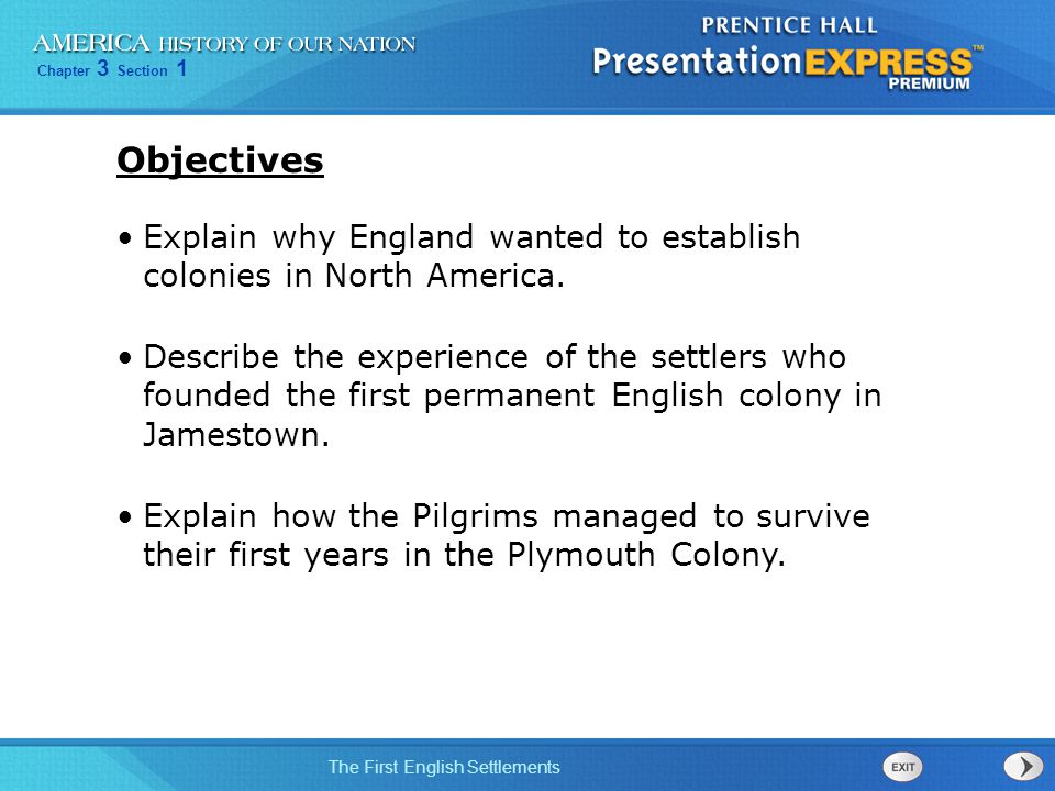 Objectives Explain why England wanted to establish colonies in North America.