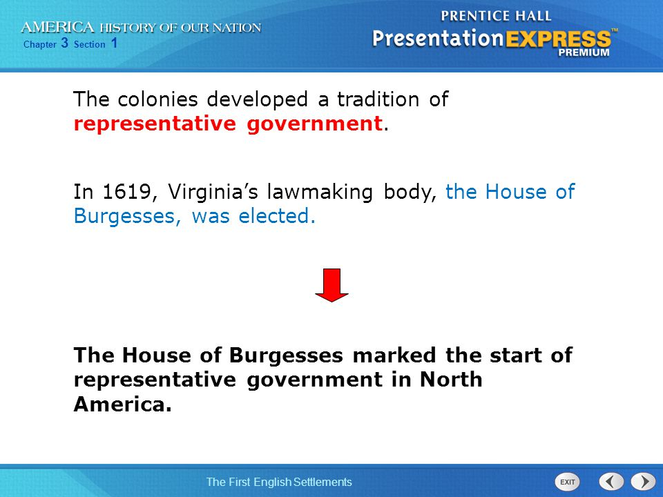 The colonies developed a tradition of representative government.