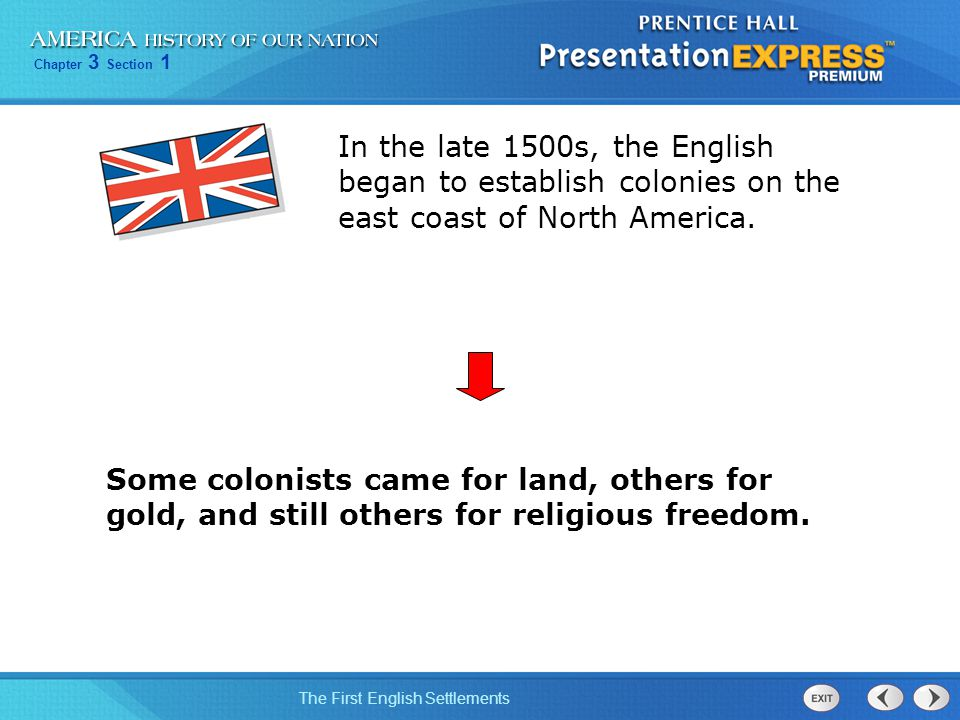 In the late 1500s, the English began to establish colonies on the east coast of North America.