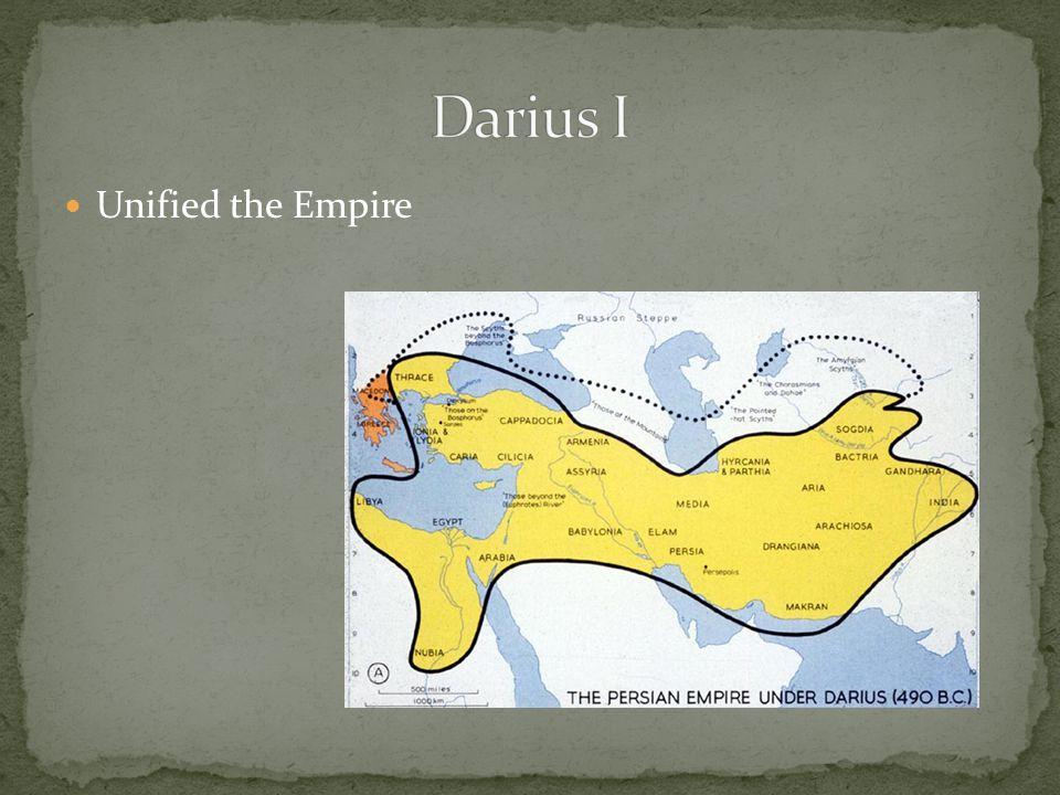 Darius I Unified the Empire