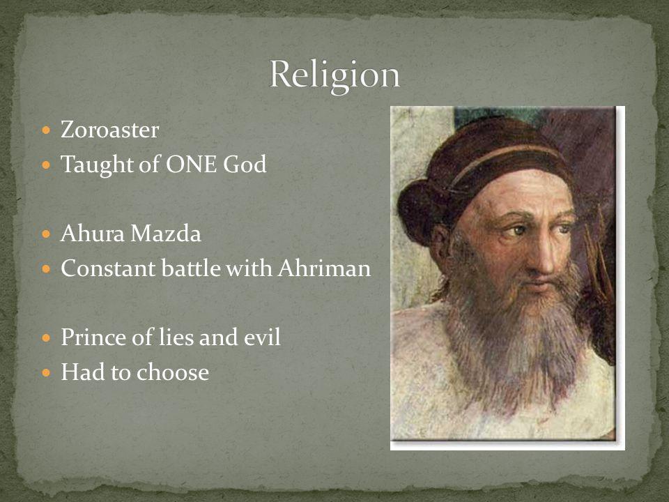 Religion Zoroaster Taught of ONE God Ahura Mazda