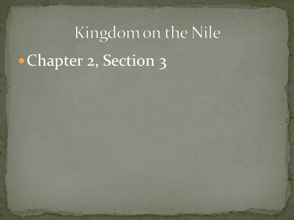 Kingdom on the Nile Chapter 2, Section 3
