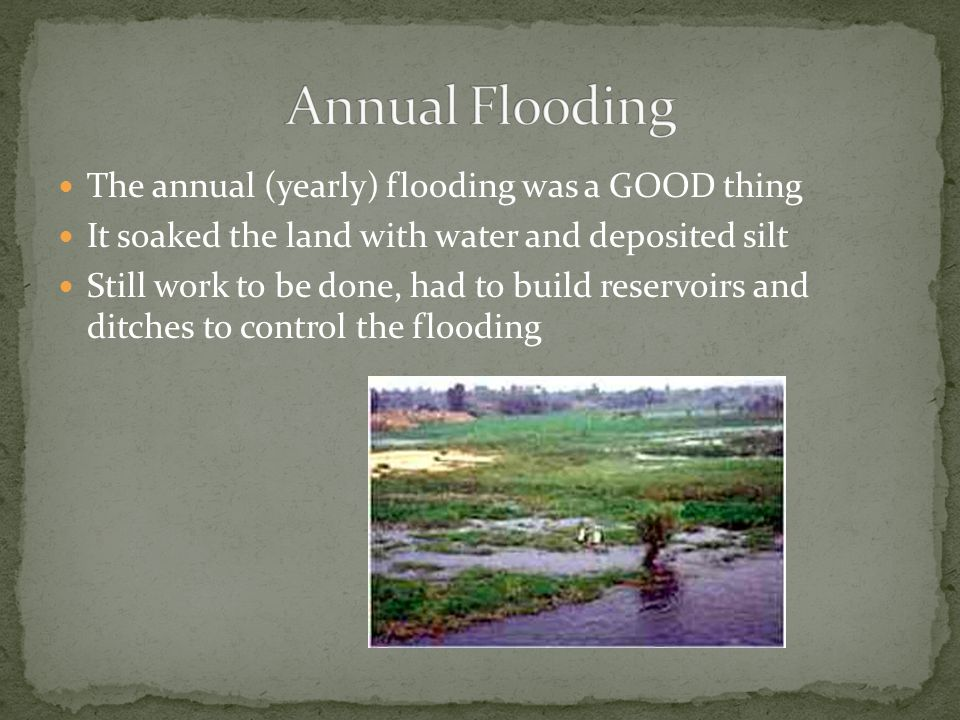 Annual Flooding The annual (yearly) flooding was a GOOD thing