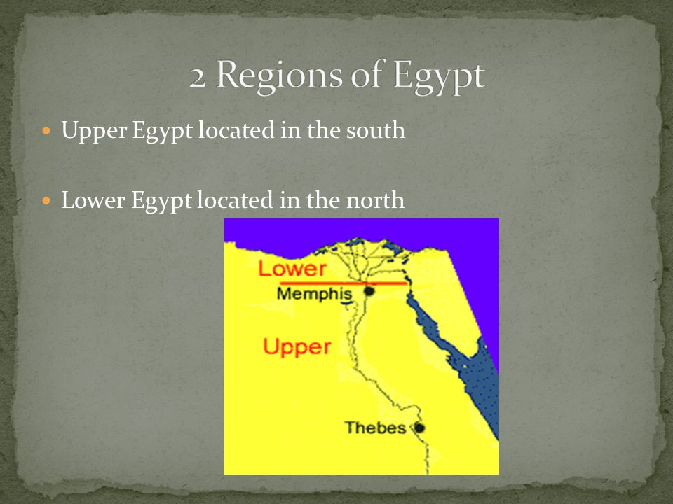 2 Regions of Egypt Upper Egypt located in the south