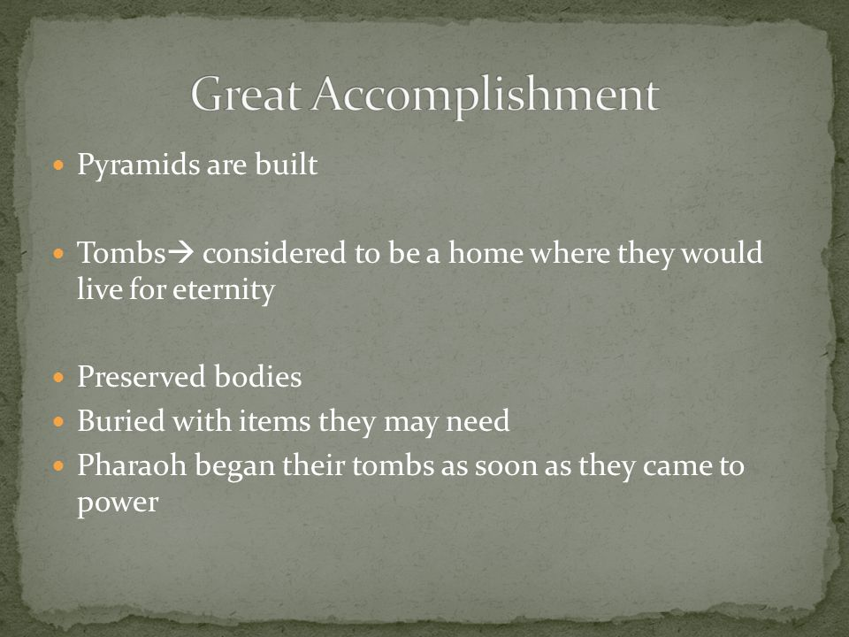 Great Accomplishment Pyramids are built