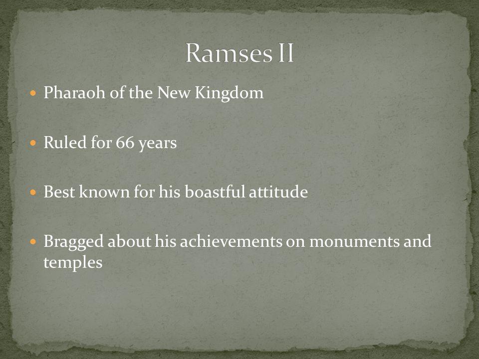 Ramses II Pharaoh of the New Kingdom Ruled for 66 years