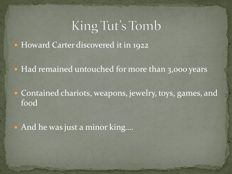 King Tut's Tomb Howard Carter discovered it in 1922