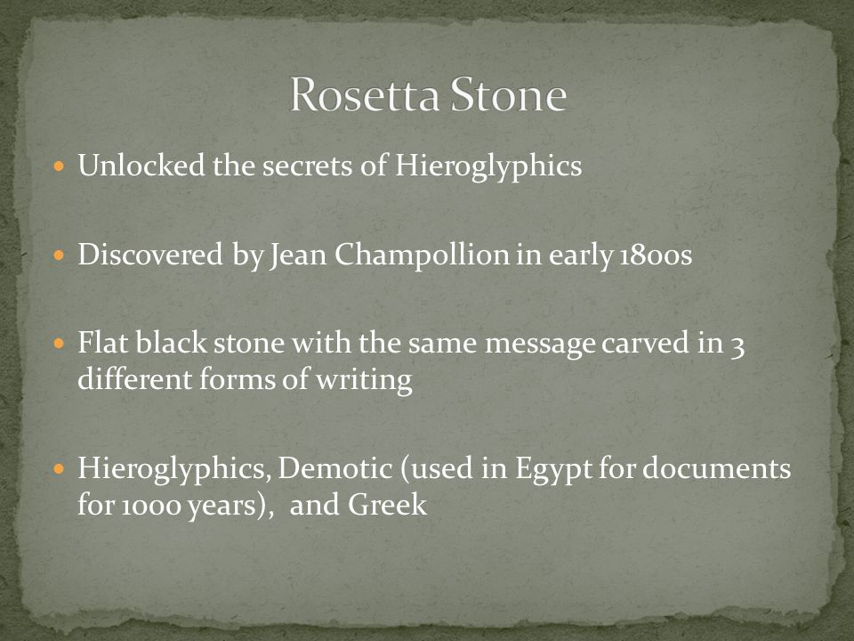 Rosetta Stone Unlocked the secrets of Hieroglyphics