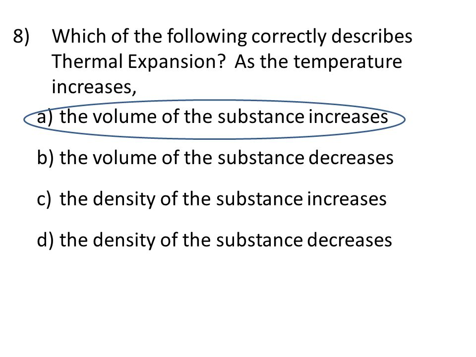 Which of the following correctly describes Thermal Expansion