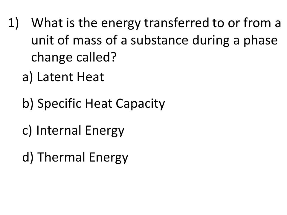 What is the energy transferred to or from a unit of mass of a substance during a phase change called