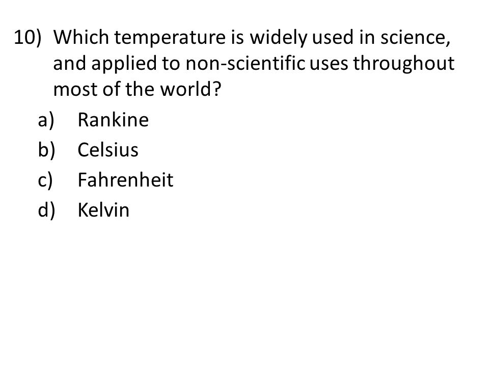 Which temperature is widely used in science, and applied to non-scientific uses throughout most of the world