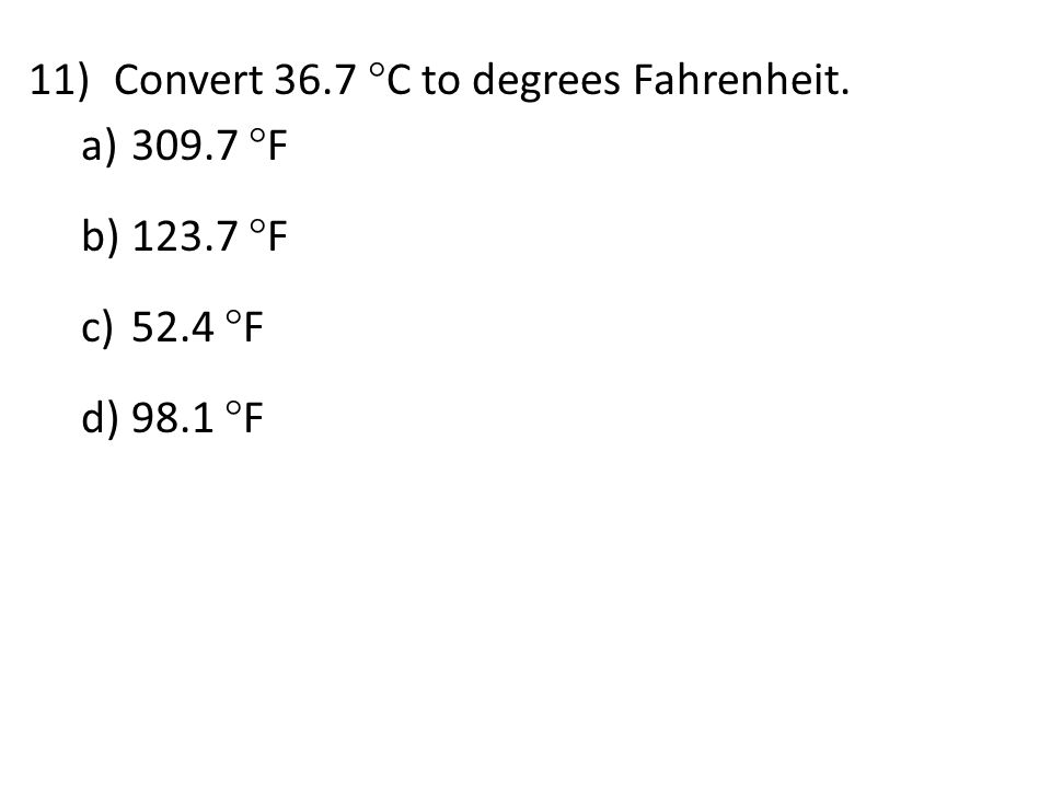 Convert 36.7 C to degrees Fahrenheit.