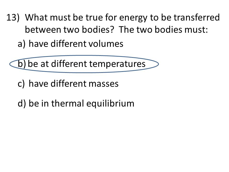 What must be true for energy to be transferred between two bodies