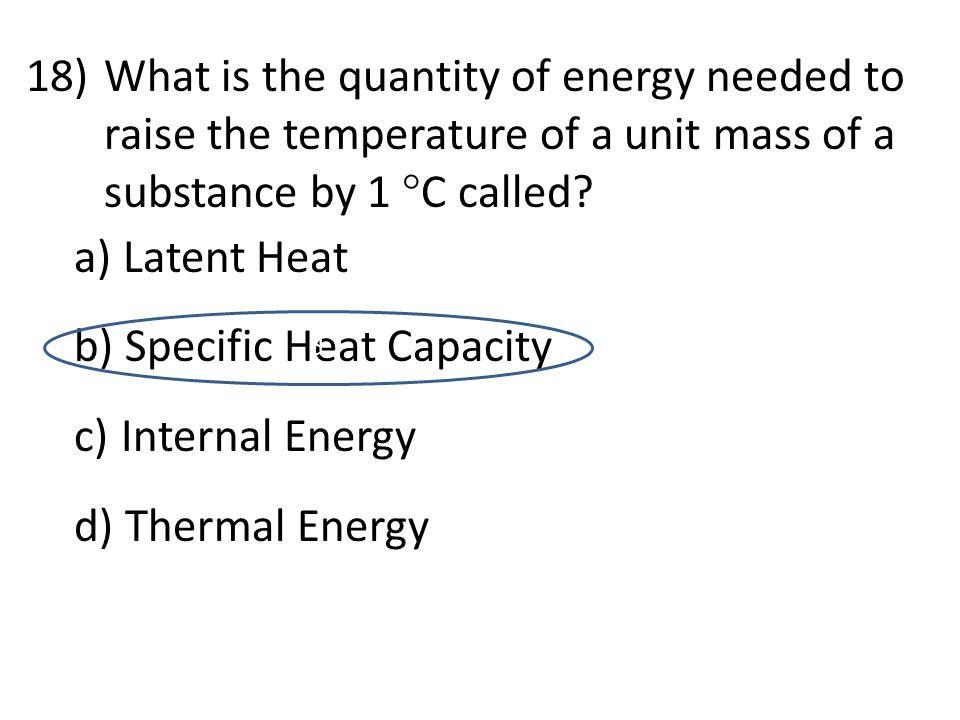 Specific Heat Capacity Internal Energy Thermal Energy