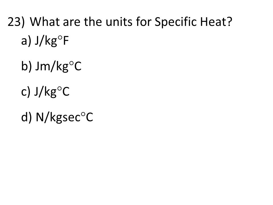 What are the units for Specific Heat