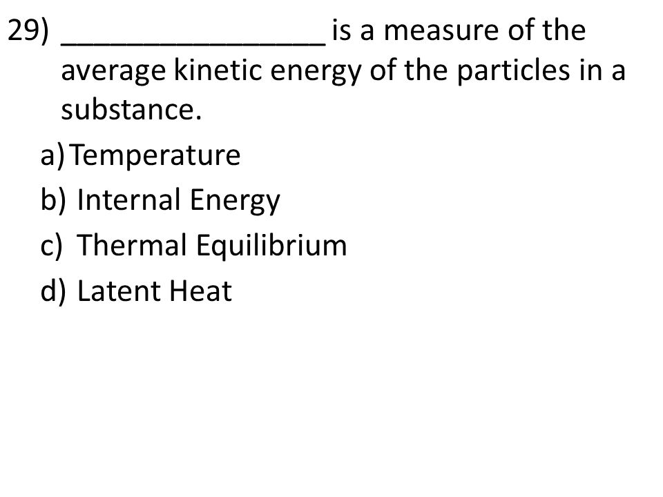 ________________ is a measure of the average kinetic energy of the particles in a substance.