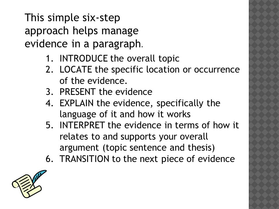 This simple six-step approach helps manage evidence in a paragraph.