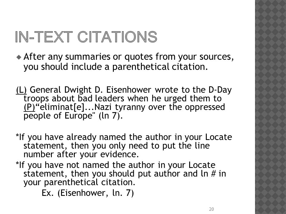 iN-tEXT cITATIONS After any summaries or quotes from your sources, you should include a parenthetical citation.