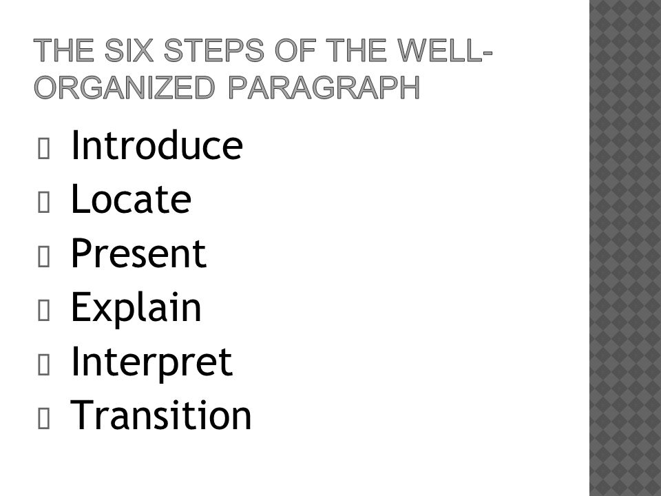 The Six Steps of the Well-Organized Paragraph