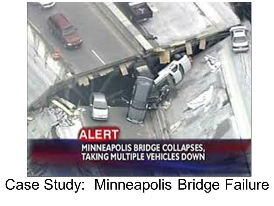 Case Study: Minneapolis Bridge Failure