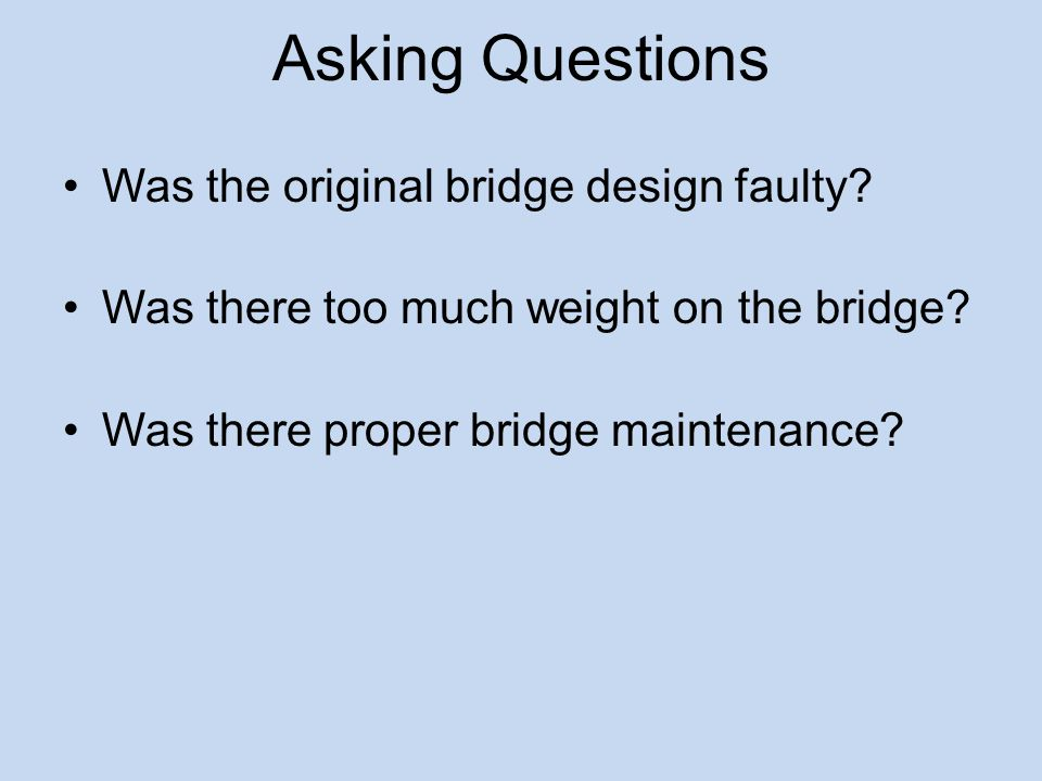 Asking Questions Was the original bridge design faulty