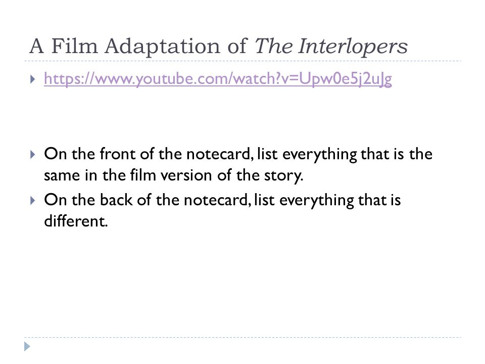 A Film Adaptation of The Interlopers