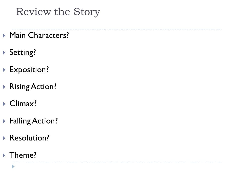 Review the Story Main Characters Setting Exposition Rising Action
