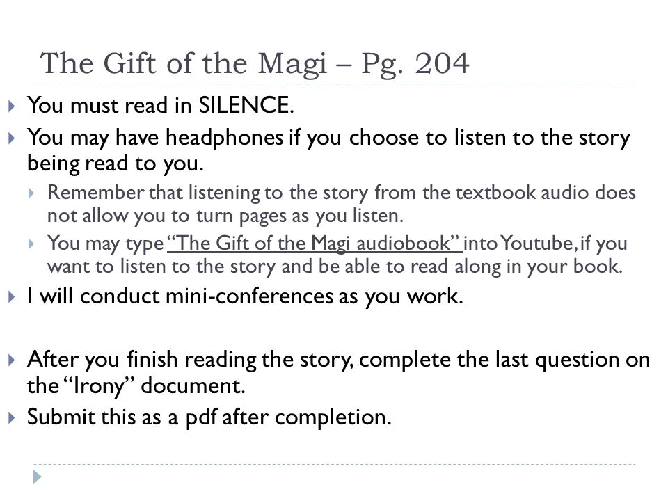 The Gift of the Magi – Pg. 204 You must read in SILENCE.