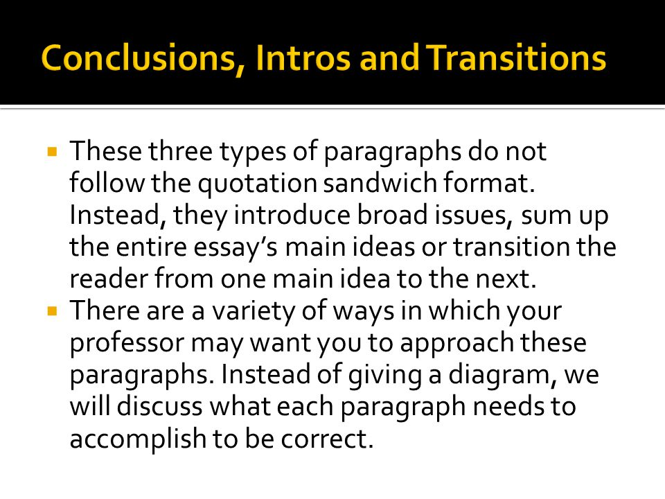 Conclusions, Intros and Transitions