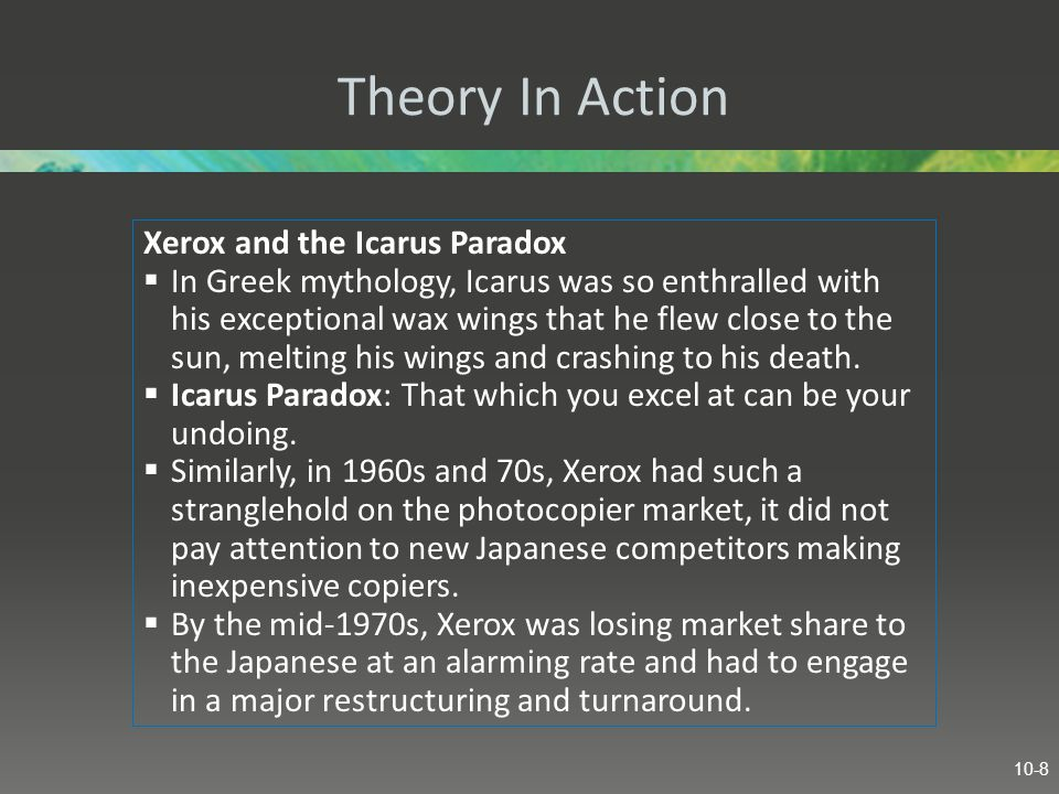 Theory In Action Xerox and the Icarus Paradox