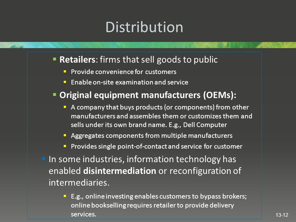 Distribution Retailers: firms that sell goods to public