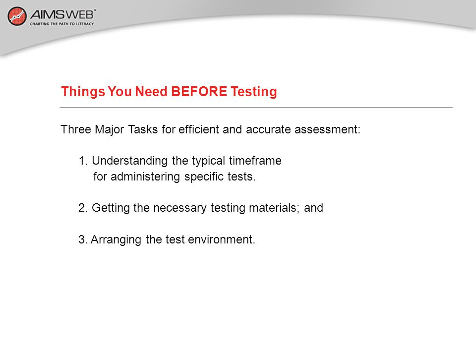 Things You Need BEFORE Testing