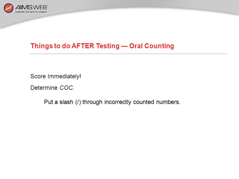 Things to do AFTER Testing — Oral Counting