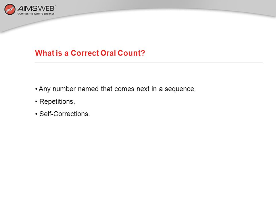 What is a Correct Oral Count