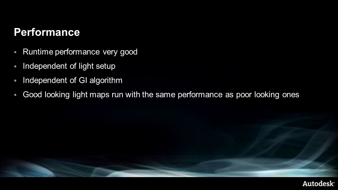 Performance Runtime performance very good Independent of light setup